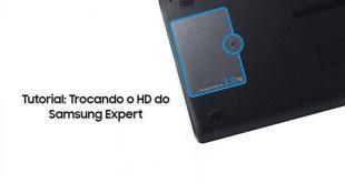 Tutorial: Trocando o HD do Samsung Expert X23