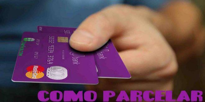 [Passo a passo] Como parcelar uma fatura do cartão Nubank?
