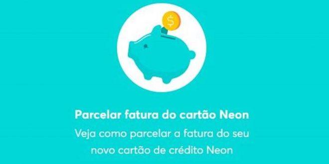 Veja como parcelar a fatura do cartão de crédito Neon