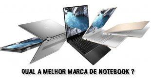 Melhor marca de notebook, existe? confira neste artigo!