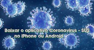 Baixar o aplicativo Coronavírus - SUS no iPhone ou Android [2020]