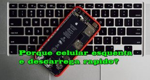 Porque celular esquenta e descarrega rapido? [10 dicas]