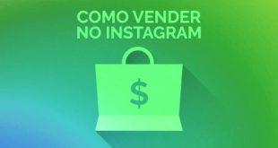 Como vender pelo Instagram: ganhar dinheiro em 2020