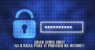 Criar senha forte [As 5 dicas para te proteger na internet]